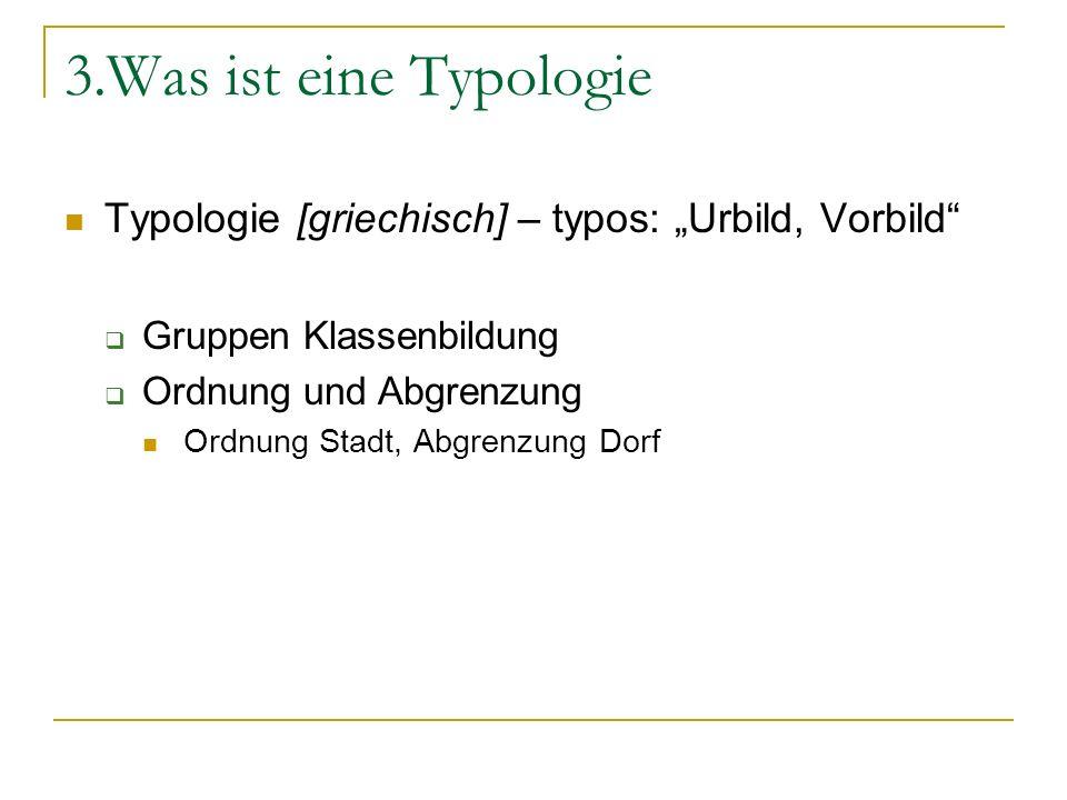 """3.Was ist eine Typologie Typologie [griechisch] – typos: """"Urbild, Vorbild Gruppen Klassenbildung."""